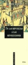 DE LAS REVUELTAS A LAS REVOLUCIONES