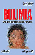 BULIMIA: UNA GUÍA PARA FAMILIARES Y AMIGOS