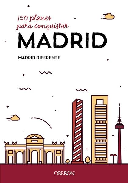150 PLANES PARA CONQUISTAR MADRID.