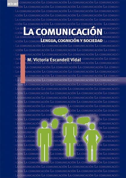 LA COMUNICACIÓN : LENGUA, COGNICIÓN Y SOCIEDAD