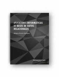 APLICACIONES INFORMÁTICAS DE BASES DE DATOS RELACIONALES. CREACIÓN Y GESTIÓN DE BASES DE DATOS