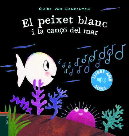 EL PEIXET BLANC I LA CANÇÓ DEL MAR.
