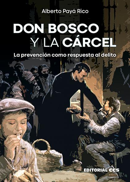 DON BOSCO Y LA CÁRCEL                                                           LA PREVENCIÓN C