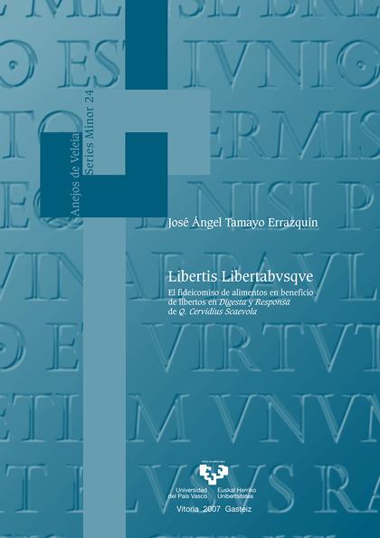 LIBERTIS LIBERTABVSQVE: EL FIDEICOMISO DE ALIMENTOS EN BENEFICIO DE LIBERTOS EN ´DIGESTA Y RESP