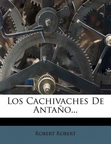 LOS CACHIVACHES DE ANTANO...