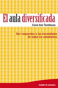 EL AULA DIVERSIFICADA: DAR RESPUESTAS A LAS NECESIDADES DE TODOS LOS ESTUDIANTES