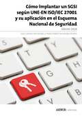 CÓMO IMPLANTAR UN SGSI SEGÚN UNE-EN ISO/IEC 27001 Y SU APLICACIÓN EN EL ESQUEMA.