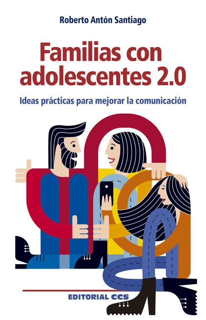 FAMILIAS CON ADOLESCENTES 2.0                                                   IDEAS PRÁCTICAS