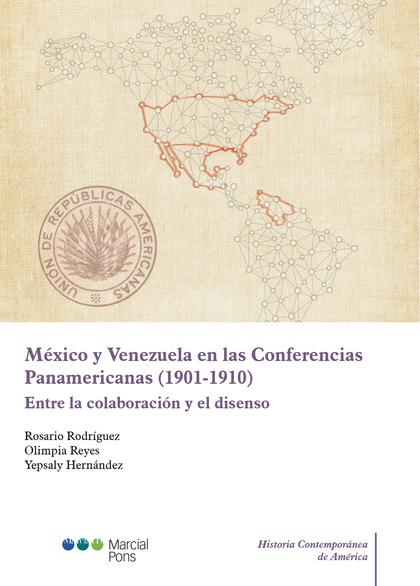 MEXICO Y VENEZUELA EN CONFERENCIAS PANAMERICANAS 1901 1910