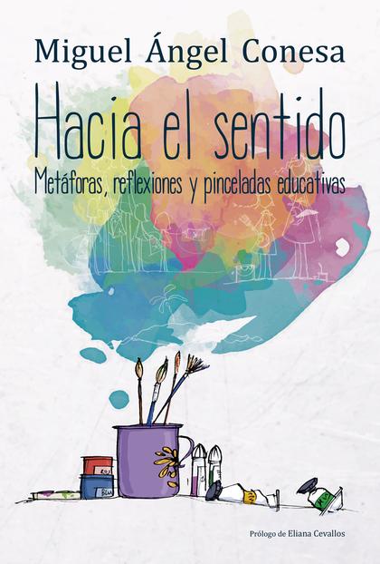 HACIA EL SENTIDO                                                                METÁFORAS, REFL