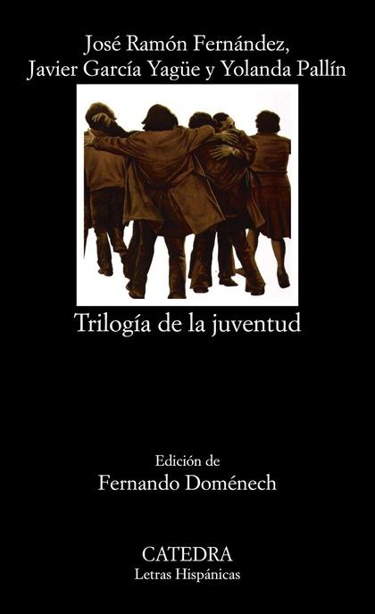 TRILOGÍA DE LA JUVENTUD.