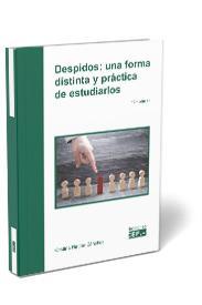DESPIDOS: UNA FORMA PRÁCTICA Y DISTINTA DE ESTUDIARLOS.