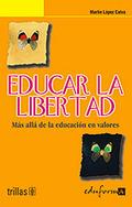 EDUCAR LA LIBERTAD: MÁS ALLÁ DE LA EDUCACIÓN EN VALORES