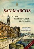 SAN MARCOS, EL CAMPO DE CONCENTRACIÓN DESCONOCIDO