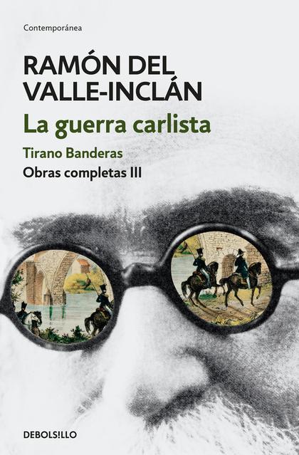 LA GUERRA CARLISTA. TIRANO BANDERAS. OBRAS COMPLETAS 3.