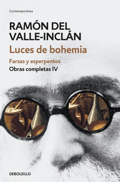 LUCES DE BOHEMIA. FARSAS Y MELODRAMAS. OBRAS COMPLETAS 4.