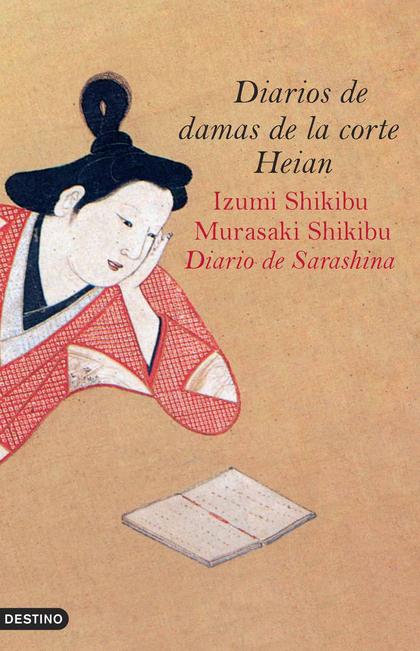 DIARIOS DE DAMAS DE LA CORTE HEIAN: IZUMI SHIKIBU, MURASAKI SHIKIBU, DIARIO DE SARASHINA