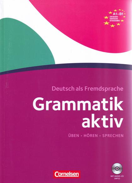 GRAMMATIK AKTIV: A1 - B1. A1 - B1