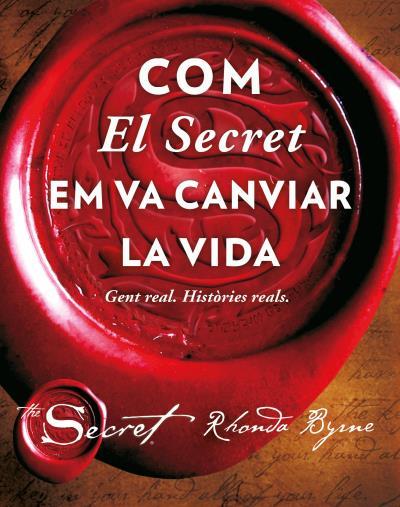 COM EL SECRET EM VA CANVIAR LA VIDA                                             GENT REAL. HIST