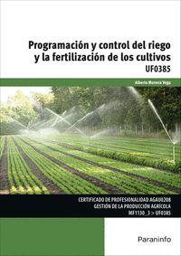 PROGRAMACIÓN Y CONTROL DEL RIEGO Y LA FERTILIZACIÓN DE LOS CULTIVOS.