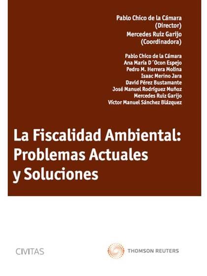 LA FISCALIDAD AMBIENTAL : PROBLEMAS ACTUALES Y SOLUCIONES