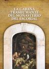 LA CABAÑA TRASHUMANTE DEL REAL MONASTERIO DE SAN LORENZO DEL ESCORIAL