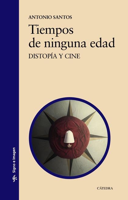 TIEMPOS DE NINGUNA EDAD. DISTOPÍA Y CINE