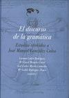 EL DISCURSO DE LA GRAMÁTICA. ESTUDIOS OFRECIDOS A JOSÉ MANUEL GONZÁLEZ CALVO