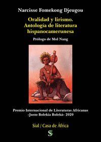 ORALIDAD Y LIRISMO. ANTOLOGÍA LITERATURA HISPANOCAMERUNESA
