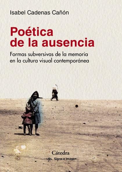 POÉTICA DE LA AUSENCIA.