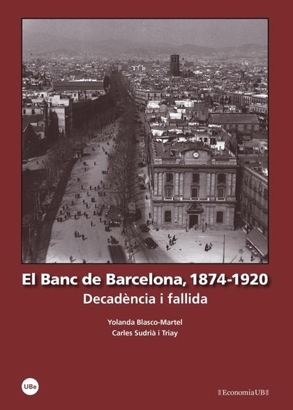 EL BANC DE BARCELONA, 1874-1920 : DECADÈNCIA I FALLIDA