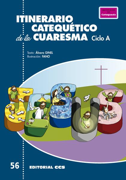 ITINERARIO CATEQUÉTICO DE LA CUARESMA                                           CICLO A
