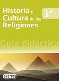 HISTORIA Y CULTURA DE LAS RELIGIONES, 1 ESO. GUÍA