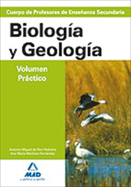 PROFESORES DE ENSEÑANZA SECUNDARIA, GEOLOGÍA-BIOLOGÍA. VOLUMEN PRÁCTIC
