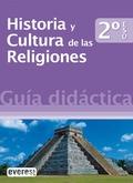 HISTORIA Y CULTURA DE LAS RELIGIONES, 2 ESO. GUÍA