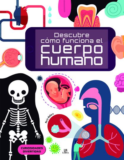 DESCUBRE CÓMO FUNCIONA EL CUERPO HUMANO