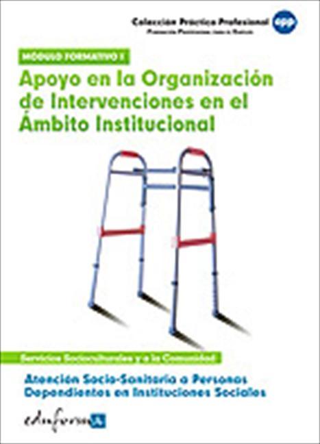 ATENCIÓN SOCIO SANITARIA A PERSONAS DEPENDIENTES EN INSTITUCIONES SOCIALES : APOYO EN LA ORGANI