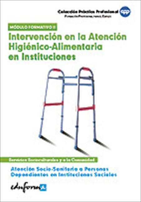 ATENCIÓN SOCIO SANITARIA A PERSONAS DEPENDIENTES EN INSTITUCIONES SOCIALES : INTERVENCIÓN EN LA