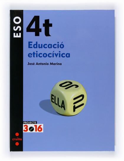 LIX ALUMNE. EDUCACIÓ ETICOCÍVICA. 4 ESO. PROJECTE 3.16.