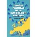Teorías políticas de la integración europea