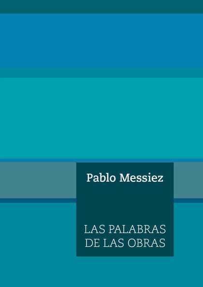 LAS PALABRAS DE LAS OBRAS.