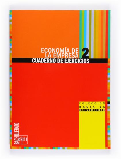 ECONOMÍA DE LA EMPRESA, 2 BACHILLERATO. CUADERNO DE EJERCICIOS