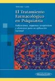 EL TRATAMIENTO FARMACOLÓGICO EN PSIQUIATRÍA: INDICACIONES, ESQUEMAS TERAPÉUTICOS Y ELEMENTOS PA