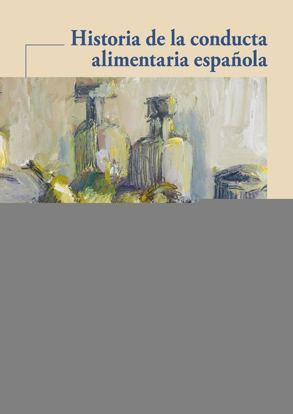 HISTORIA DE LA CONDUCTA ALIMENTARIA ESPAÑOLA.
