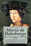 MARÍA DE HABSBURGO : REINA DE HUNGRÍA Y BOHEMIA