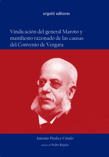 VINDICACIÓN DEL GENERAL MAROTO Y MANIFIESTO RAZONADO DE LAS CAUSAS DEL CONVENIO DE VERGARA