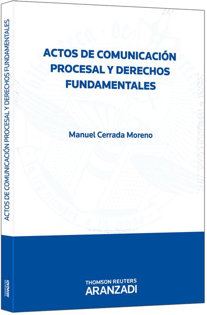 ACTOS DE COMUNICACIÓN PROCESAL Y DERECHOS FUNDAMENTALES