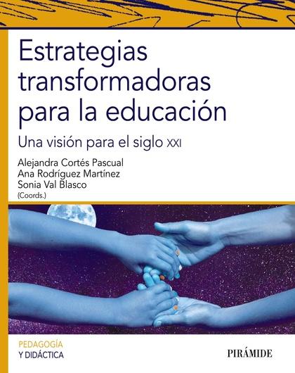 ESTRATEGIAS TRANSFORMADORAS PARA LA EDUCACIÓN.