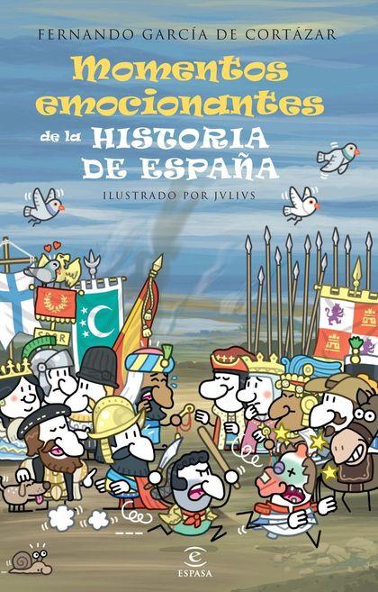 MOMENTOS EMOCIONANTES DE LA HISTORIA DE ESPAÑA.