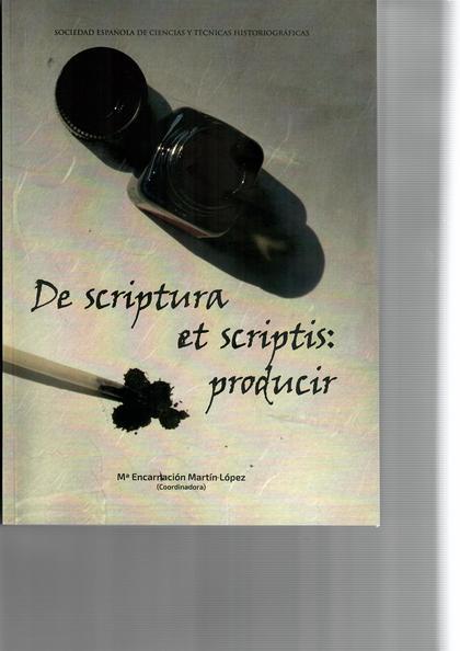 DE SCRIPTURA ET SCRIPTIS: PRODUCIR